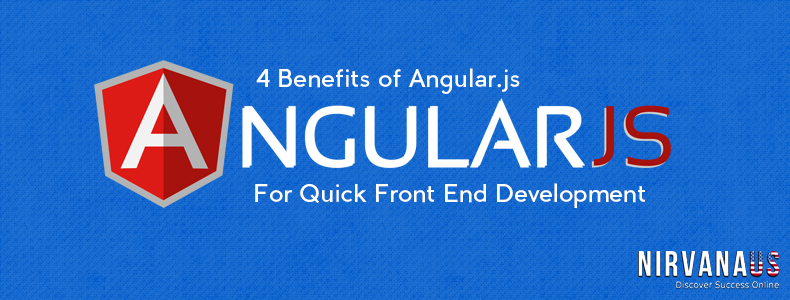 Benefits of Angular js For Quick Front End Development