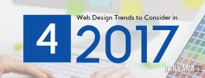 4 Web Design Trends to Consider in 2017