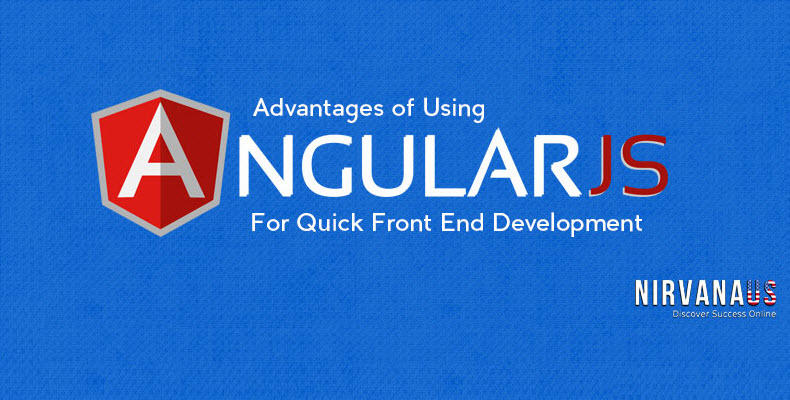 The Advantages of Using AngularJS